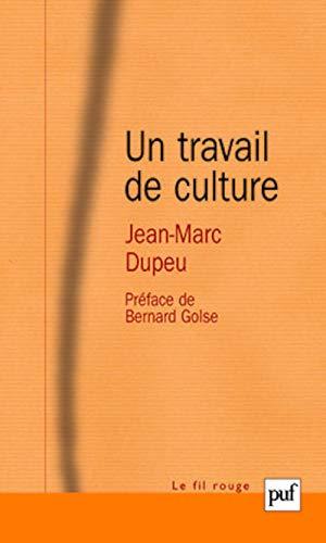 Un travail de culture: Dupeu, Jean-Marc