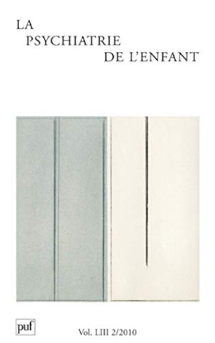 La psychiatrie de l'enfant, Volume 53 N° 2/2010 (French Edition): Pierre ...