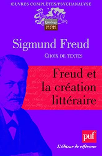 Freud et la création littéraire: Freud, Sigmund