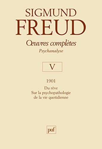 Oeuvres complètes, t. 05, 1901: Freud, Sigmund