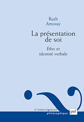 Présentation de soi (La): Amossy, Ruth