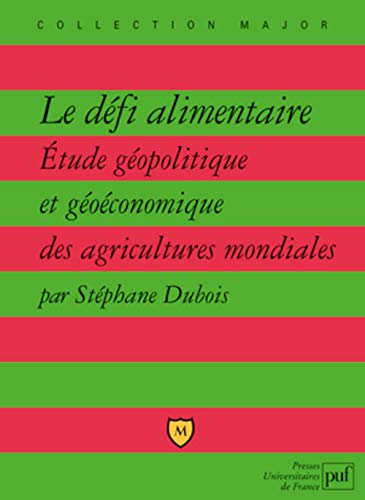 Défi alimentaire (Le): Dubois, St�phane