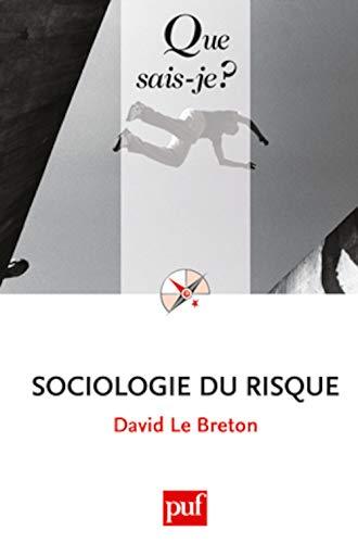Sociologie du risque (La) [nouvelle édition]: Le Breton, David