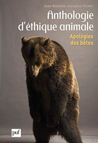 Anthologie d'Ã thique animale (French Edition): PUF