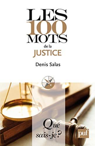 100 mots de la justice (Les): Salas, Denis