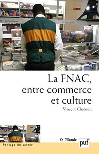9782130581659: La Fnac, entre commerce et culture - Parcours d'entreprise, parcours d'employés