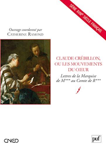 9782130581741: Claude Crébillon, ou les mouvements du coeur
