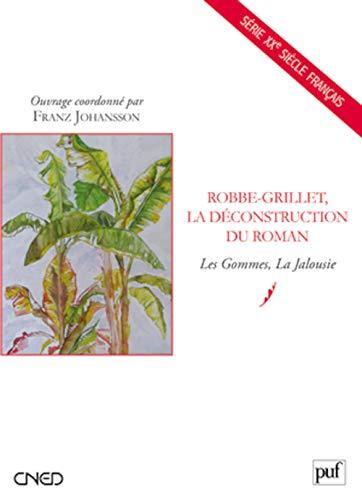 Robbe-Grillet, la déconstruction du roman: Johansson, Franz
