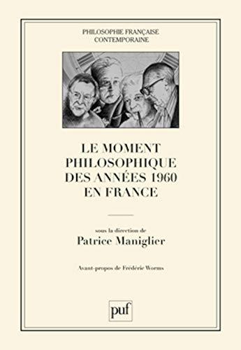 Moment philosophique des années 1960 en France: Maniglier, Patrice