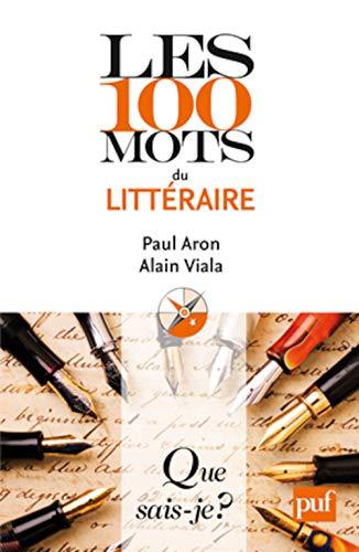 9782130582151: Les 100 mots du littéraire