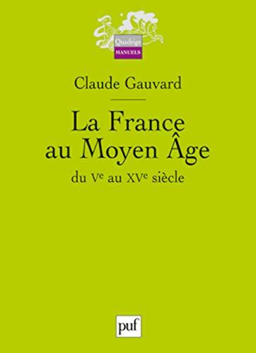 9782130582304: La France au Moyen Âge du Ve au {XVe} siècle