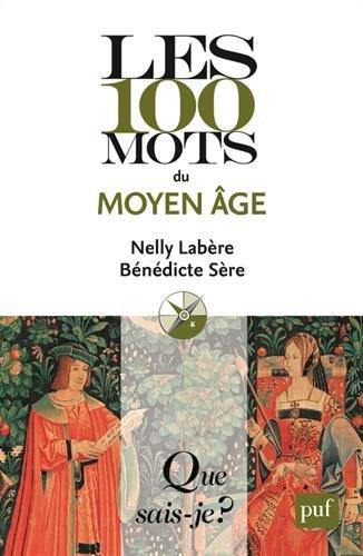 9782130582328: Les 100 mots du Moyen Âge