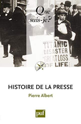 Histoire de la presse [nouvelle édition]: Albert, Pierre