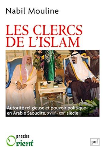 Les Clercs de l'islam (French Edition): Nabil Mouline