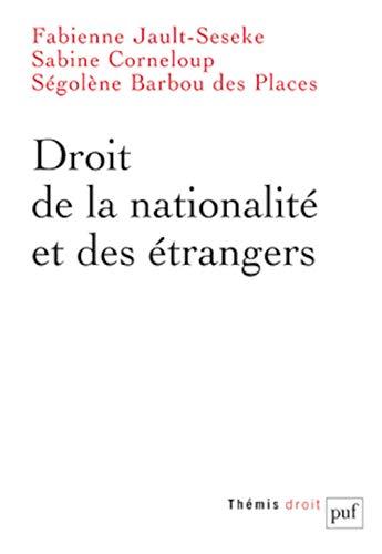 Droit de la nationalité et des étrangers: Sabine Corneloup, Ségolène Barbou Des ...