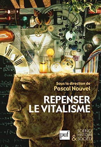 Repenser le vitalisme: Nouvel, Pascal