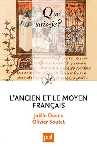 Ancien et le moyen français (L') QS 3935: Ducos, Jo�lle