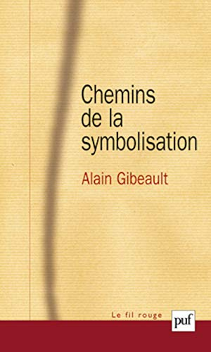 Chemins de la symbolisation (French Edition): Alain Gibeault