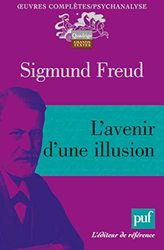 L'avenir d'une illusion (French Edition) (9782130583110) by Sigmund Freud