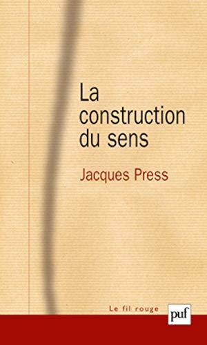 La construction du sens: Jacques Press