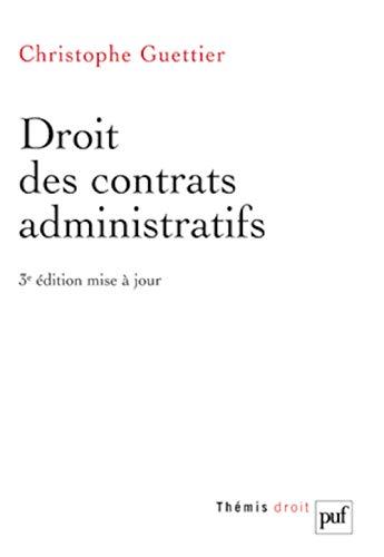 Droit des contrats administratifs [nouvelle édition]: Guettier, Christophe