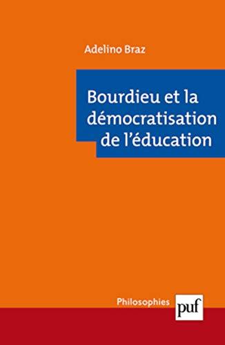 Bourdieu et la démocratisation de l'éducation: Braz, Adelino