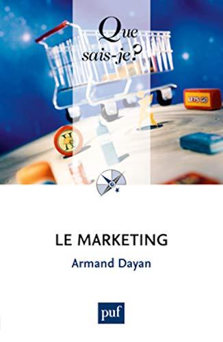 Marketing (Le) [nouvelle édition]: Dayan, Armand