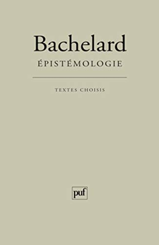 Epistémologie [nouvelle édition]: Bachelard, Gaston