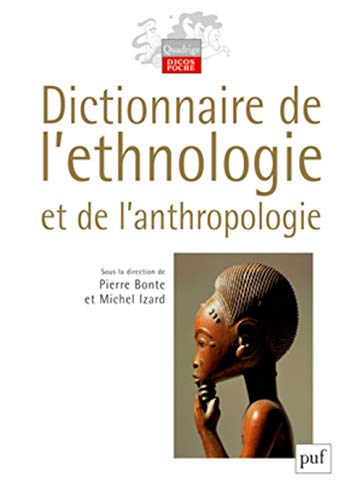 Dictionnaire de l'ethnologie et de l'anthropologie (French Edition): Pierre Bonte