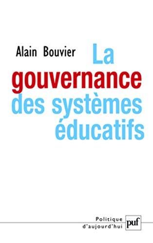 Gouvernance des systèmes éducatifs [nouvelle édition]: Bouvier, Alain