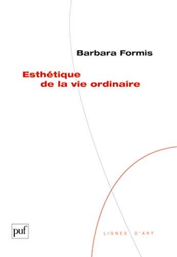 9782130584315: Esthétique de la vie ordinaire (French Edition)