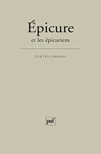 Epicure et les épicuriens [nouvelle édition]: Brun, Jean
