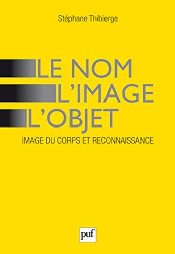 Le nom, l'image, l'objet (French Edition): Stéphane Thibierge