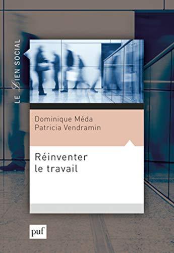 Réinventer le travail: Méda, Dominique