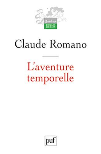 L'AVENTURE TEMPORELLE - TROIS ESSAIS POUR INTRODUIRE: ROMANO CLAUDE