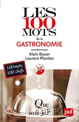 100 mots de la gastronomie: Bauer, Alain