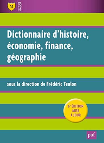 Dictionnaire Histoire, Economie, Finance, Géographie (French Edition): Frédéric ...