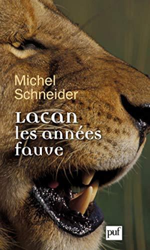 Lacan, les années fauve (French Edition): Michel Schneider