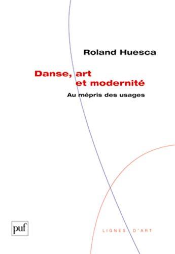 Danse, art et modernité: Huesca, Roland