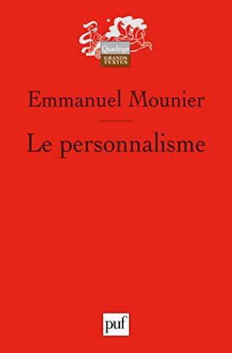 Personnalisme (Le): Mounier, Emmanuel