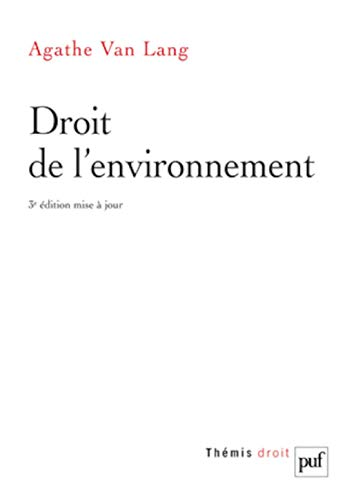 Droit de l'environnement (French Edition): Agathe Van Lang