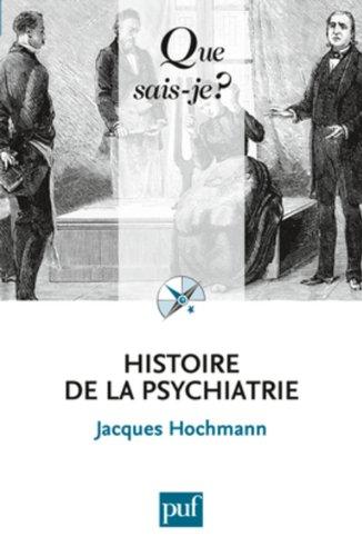 9782130586487: Histoire de la psychiatrie