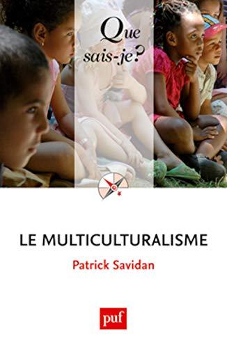 Multiculturalisme (Le) [nouvelle édition]: Savidan, Patrick