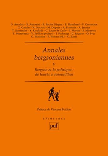 9782130586739: Annales bergsoniennes, V - Bergson et la politique : de Jaurès à aujourd'hui
