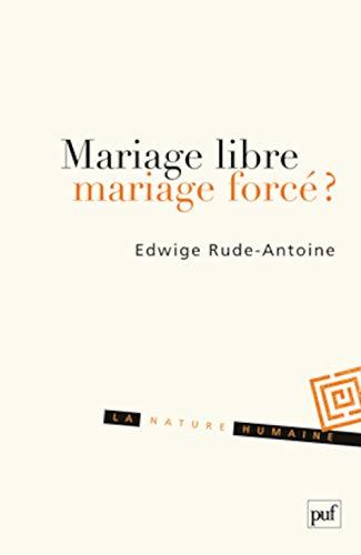 Mariage libre, mariage forcé?: Rude-Antoine, Edwige