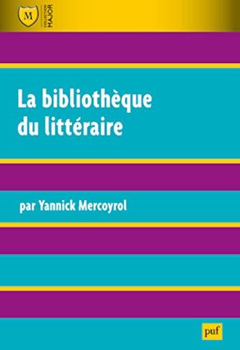 Bibliothèque du littéraire (La) [nouvelle édition]: Mercoyrol, Yannick
