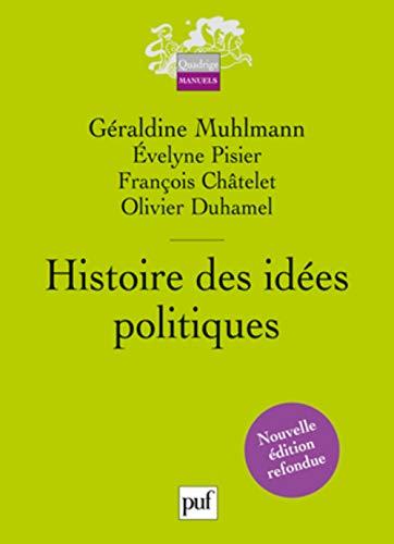 Histoire des idées politiques [nouvelle édition]: Muhlmann, G�raldine