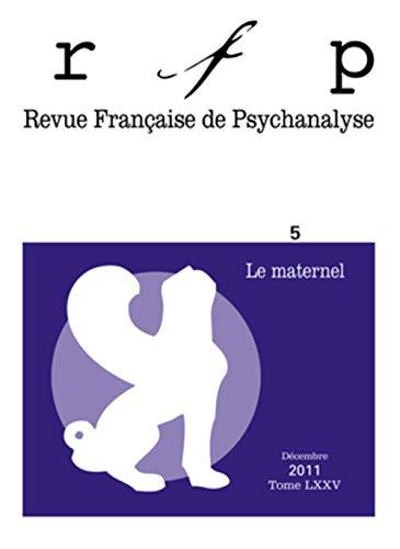 9782130587460: REVUE FRANCAISE DE PSYCHANALYSE T.75; le maternel
