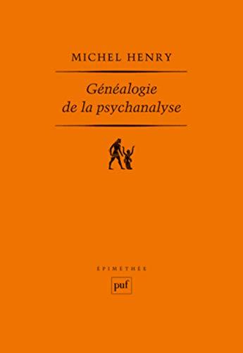 Généalogie de la psychanalyse [nouvelle édition]: Henry, Michel