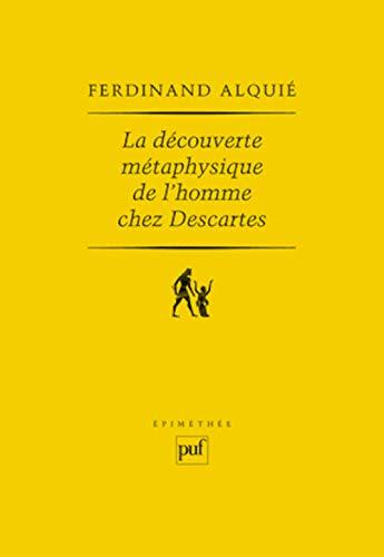 La découverte métaphysique de l'homme chez Descartes (French Edition...